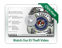 Watch a video to learn about ID Theft and how to protect yourself